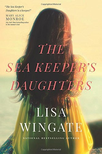 The Sea Keepers Daughters By Lisa Wingate September