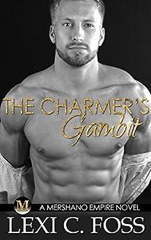 The Charmer's Gambit (Mershano Empire Book 2) by [Foss, Lexi C.]