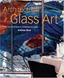 Architectural Glass Art: Form and Technique in Contemporary Glass