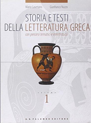 Storia e testi della letteratura greca. Con percorsi tematici e intertestuali. Per il Liceo classico: 1