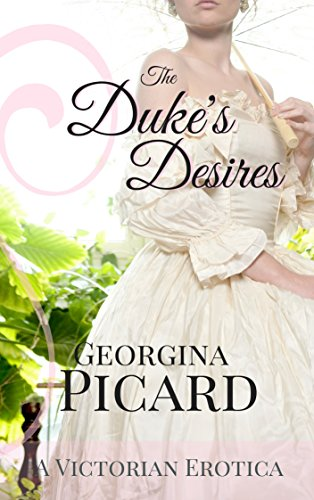 The Duke's Desires: A Victorian Erotica (The Duke's Wife Book 2) Test