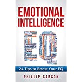 Emotional Intelligence: 24 Tips to Boost Your EQ