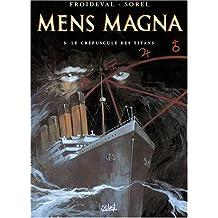 Mens Magna, tome 3 : Le Crépuscule des titans