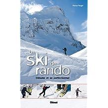 Le ski de rando : Débuter et se perfectionner