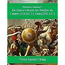 Ejercitos y Tácticas 2: batallas de Cannae (216 a.C.) y Zama (202 a.C.) -2a. Edición 2016-