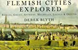 Front cover for the book Flemish Cities Explored by Derek Blyth