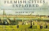 Flemish Cities Explored: Bruges, Ghent, Antwerp, MEchelen, Leuven & Ostend