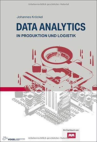 Data Analytics: in Produktion und Logistik