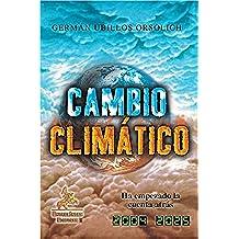 Cambio Climático: Ha empezado la cuenta atrás