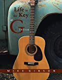 Life in the Key of Gibson by Mike Gibson