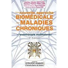 Une nouvelle approche biomédicale des maladies chroniques : L'endothérapie multivalente 2e édition