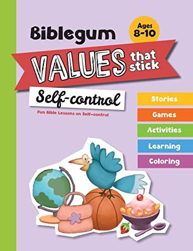 Fun Bible Lessons on Self-control: Values that Stick: Volume 3 (Biblegum)