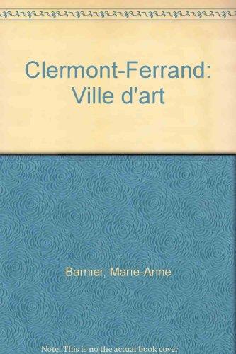 CLERMONT-FERRAND. Ville d'art