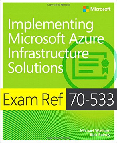 Exam Ref 70-533 Implementing Microsoft Azure Infrastructure Solutions por Michael Washam