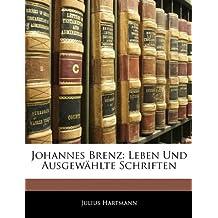 Johannes Brenz: Leben Und Ausgewählte Schriften, VI Theil