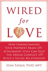 Wired for Love: How Understanding Your Partner's Brain Can Help You Defuse Conflicts and Spark Intimacy Paperback