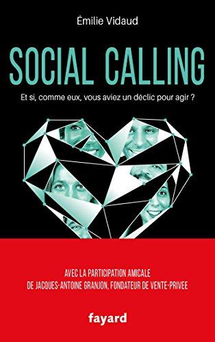 Social calling: Et si, comme eux, vous aviez un déclic pour agir ?