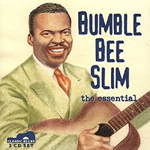 Bumble Bee Slim: The Essential