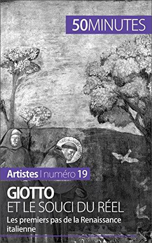 Giotto et le souci du réel: Les premiers pas de la Renaissance italienne (Artistes t. 19) par Céline Muller