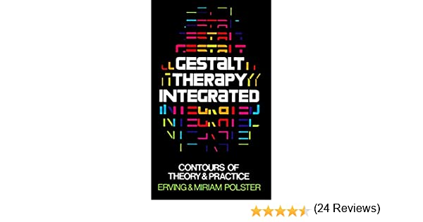 Contours of Theory /& Practice Gestalt Therapy Integrated