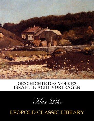 Geschichte des volkes Israel in acht Vorträgen por Max Löhr