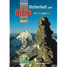 Sicherheit und Risiko in Fels und Eis: Band 1 (Alpine Lehrschrift)