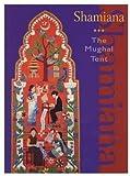 Shamiana: The Mughal Tent