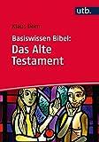 Basiswissen Bibel: Das Alte Testament - Klaus Dorn