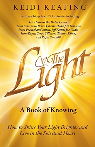 the-light-a-book-of-knowing-how-to-shine-your-light-brighter-and-live-in-the-spiritual-heart