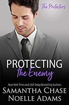 Protecting the Enemy (The Protectors Book 2) (English Edition) von [Chase, Samantha, Adams, Noelle]