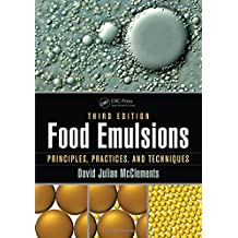 Food Emulsions: Principles, Practices, and Techniques, Third Edition