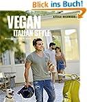 Vegan Italian Style - Moderne italien...