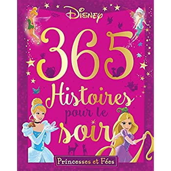 DISNEY PRINCESSES - 365 Histoires Pour le Soir - Princesses et Fées: Avec CD