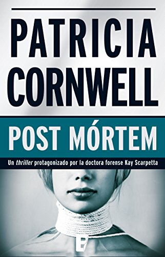 Post Mórtem (Doctora Kay Scarpetta 1): 1ER. VOLUMEN: SERIE KAY SCARPETTA por Patricia Cornwell