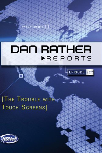 Preisvergleich Produktbild Dan Rather Reports 227 Extended: The Trouble with Touch Screens