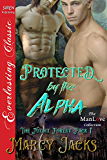 Protected by the Alpha [The Night Forest Pack 1] (Siren Publishing Everlasting Classic ManLove)