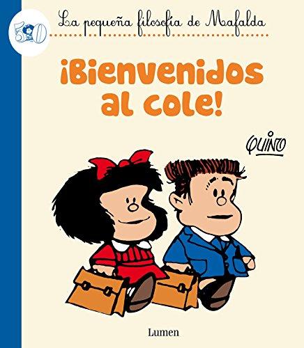 ¡Bienvenidos al cole! (La pequeña filosofía de Mafalda) (LUMEN GRÁFICA) por Quino
