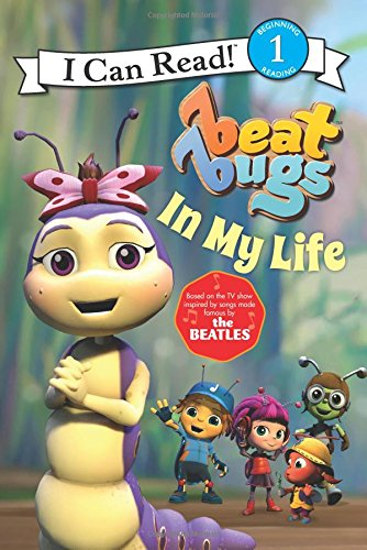 Beat Bugs: In My Life (I Can Read Level 1) (Geburtstag Bugs)