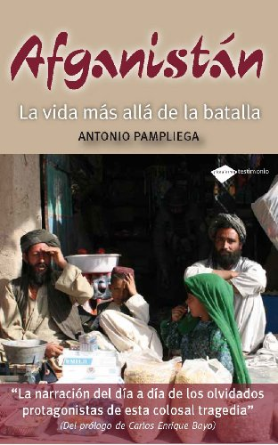 Afganistan (Testimonio) por Antonio Pampliega Rodríguez