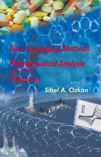 Electroanalytical Methods in Pharmaceutical Analysis and Their Validation by Sibel A. Ozkan (2011-10-14)