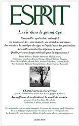 Esprit, N° 366, juillet 2010 : La vie dans le grand âge
