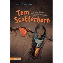 Tom Scatterhorn, Band 2: Tom Scatterhorn und die Reise in den Vulkan