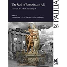 The Sack of Rome in 410 AD: The Event, its Context, and its Impact (Palilia)