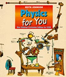 Physics for You: New National Curriculum Edition for GCSE by Keith Johnson (1996-06-01)