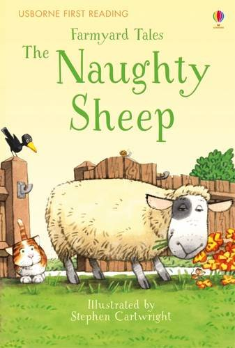 Farmyard Tales the Naughty Sheep (First Reading Level Two)