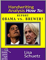 Governor Brewer vs. Obama! The Arizona Governor and President Obama's Conflict: Are They Compatible? (Train Your Eye Book 5) (English Edition)
