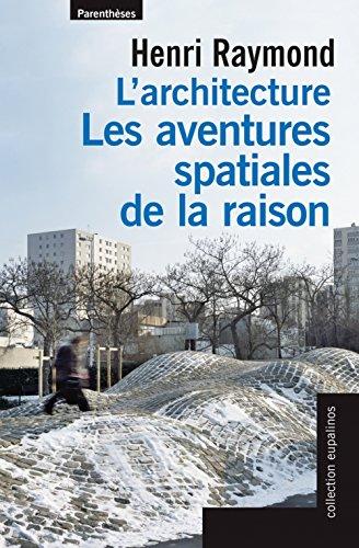 Architecture : Les aventures spatiales de la raison