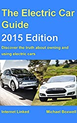 The Electric Car Guide - 2015 Edition: Discover the truth about owning and using electric cars (Greenstream Eco Guides) (English Edition)