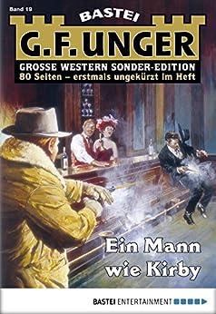G. F. Unger Sonder-Edition 19 - Western: Ein Mann wie Kirby