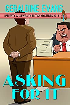 Asking For It: British Detectives (Rafferty & Llewellyn Book 16) by [Evans, Geraldine]